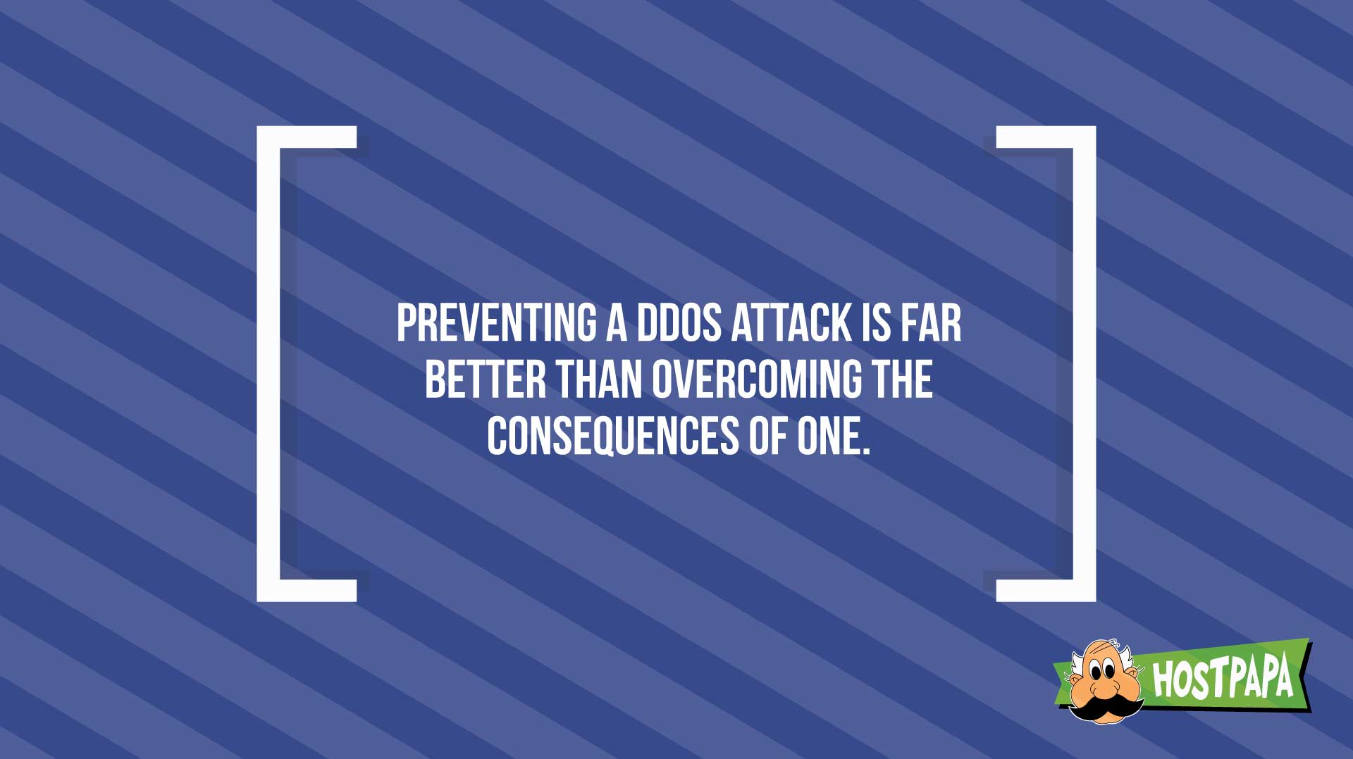 Preventing a DDoS attack is far better than overcoming the consequences of one