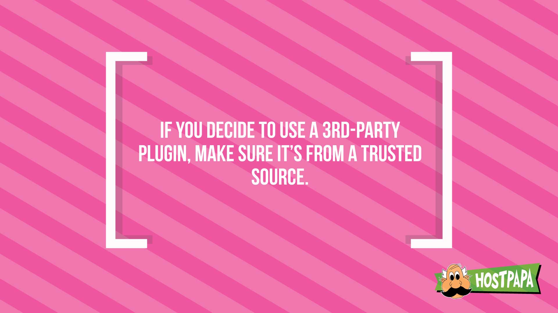 If you decide to use a 3rd party plugin, make sure it's from a trusted source