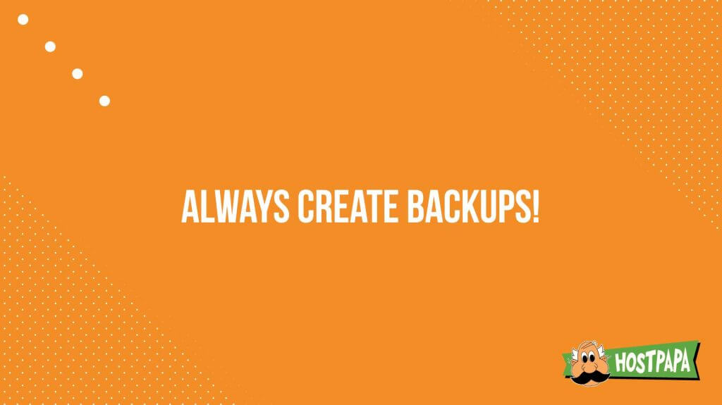 Always create backups!