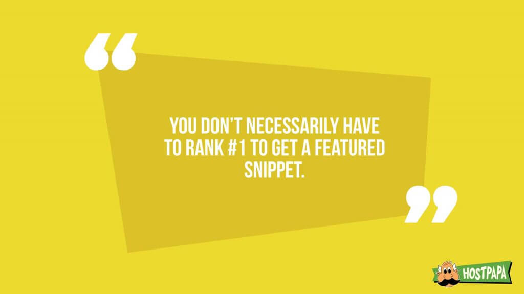 You don't necessarily have to rank #1 to get a featured snippet