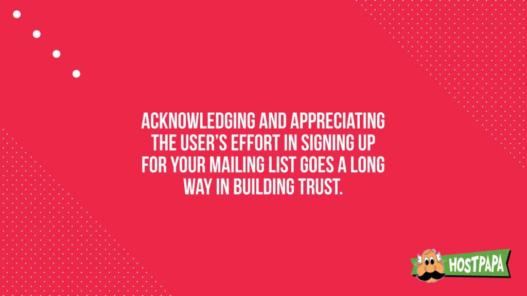 Acknowledge and appreciate the users effort in signing up