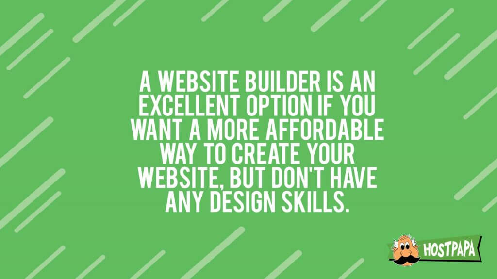 Website builder is a more affordable option to create your website