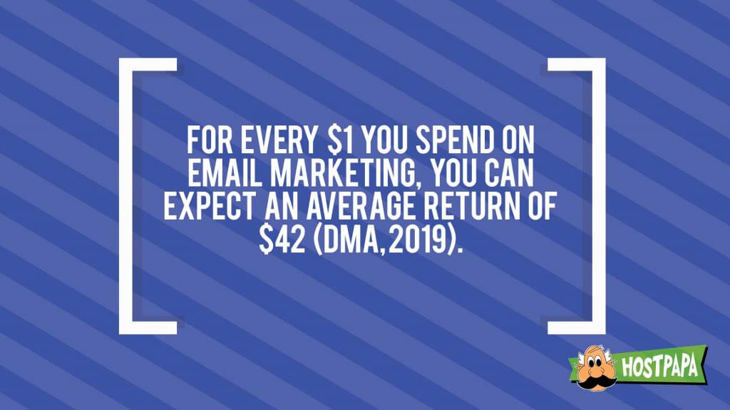 For every $1 you spend in email marketing , you can expect an average return of $42