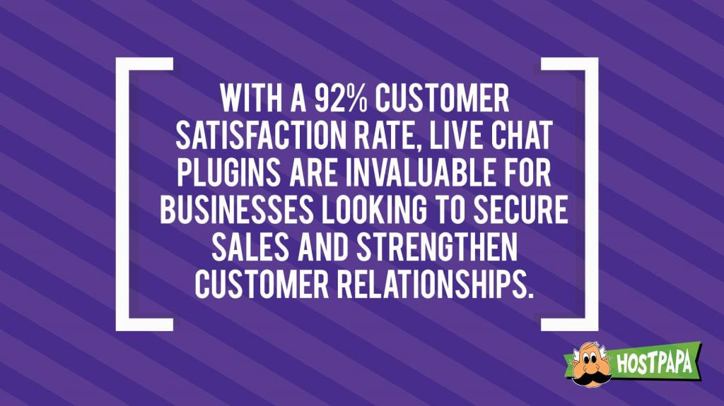 Live chat plugins are invaluable for businesses looking to secure sales and strengthen customer relationships