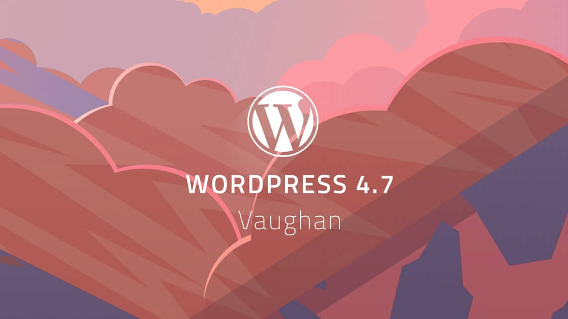 WordPress 4.7 Vaughan Release